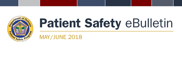Department of Defense Patient Safety Program 2018 May June eBulletin banner