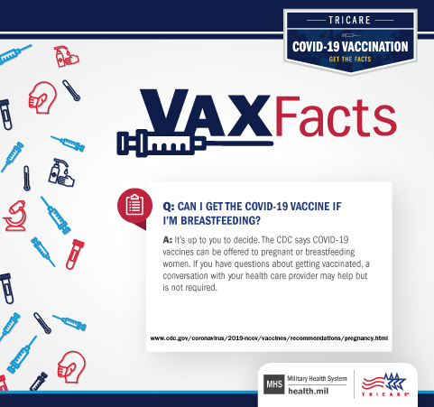 VAX Fact Q and A: Can I get the COVID-19 vaccine if I'm breastfeeding? It's up to you to decide.  The CDC says COVID-19 vaccines can be offered to pregnant or breastfeeding women.  If you have questions about getting vaccinated, a conversation with your healthcare provider may help but is not required.