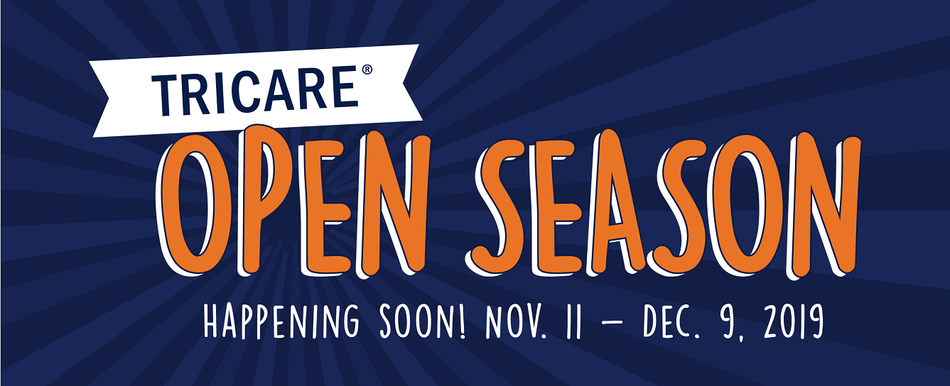 Logo saying TRICARE Open Season Happening Soon! Nov. 11- Dec 9, 2019