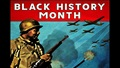 "Old-time image of soldier, wearing a helmet, holding a rifle, and planes flying overhead, with the words ""Black History Month"" over the image"