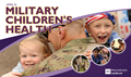 This month the MHS will focus on the health of the more than 2 million military children in the United States and overseas