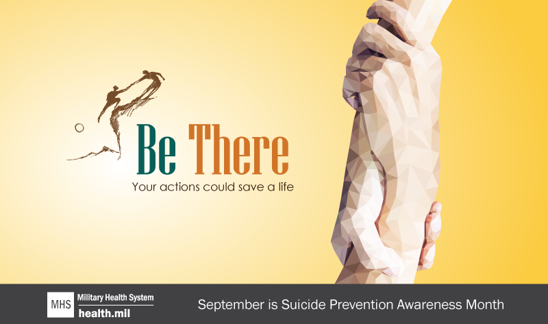 Suicide Prevention Month is a prime opportunity for the U.S. Department of Defense and the Military Health System to raise public awareness of suicide risk among Service members, Veterans and beneficiaries