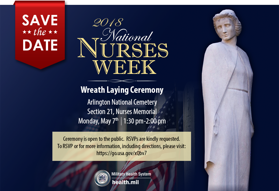Honor our military and civilian nurses at the 2018 National Nurses Week Wreath Laying Ceremony at Arlington National Cemetery on Monday, May 7